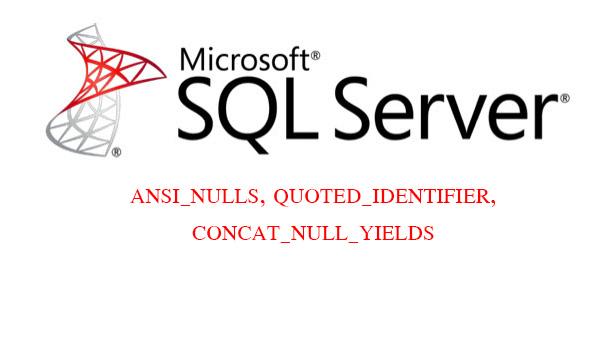แก้ปัญหา SQL Error: ANSI_NULLS, QUOTED_IDENTIFIER, CONCAT_NULL